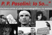 "Pier Paolo Pasolini a Buenos Aires con ""Io so…"" nella mostra fotografica del regista Enzo De Camillis"