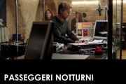 Passeggeri Notturni dai racconti di Gianrico Carofiglio su RaiPlay e Rai3 regia di Riccardo Grandi