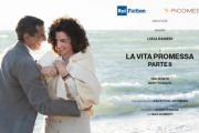 Da Domenica 23 febbraio su Rai1 La vita promessa - Parte II di Ricky Tognazzi con Luisa Ranieri