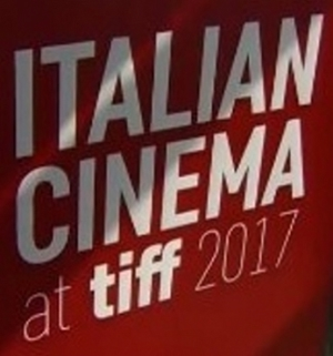 Italian Cinema at Tiff 2017