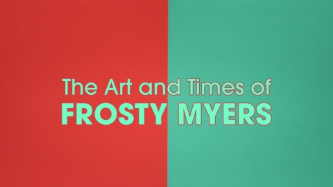 The Art Times of Frosty Myers diretto da Chris Stearns